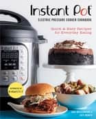 Instant Pot® Electric Pressure Cooker Cookbook (An Authorized Instant Pot® Cookbook) - Quick & Easy Recipes for Everyday Eating ebook by Sara Quessenberry, Kate Merker, Instant Pot