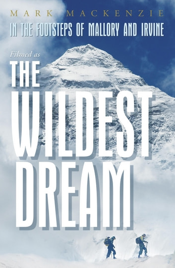 The Wildest Dream - Conquest of Everest ebook by Mark Mackenzie