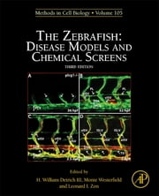 The Zebrafish: Disease Models and Chemical Screens ebook by H. William Detrich, III