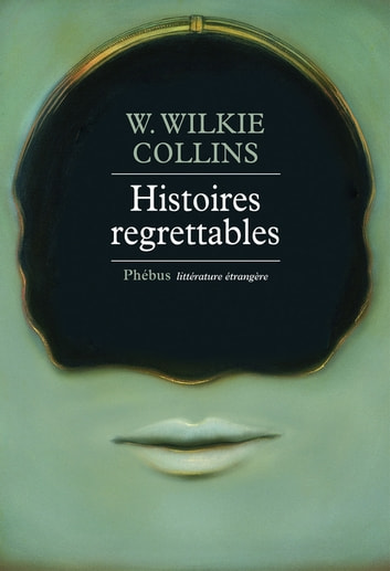 Histoires regrettables ebook by W. Wilkie Collins