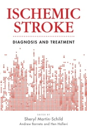 Ischemic Stroke - Diagnosis and Treatment ebook by Sheryl Martin-Schild, Hallevi, Barreto,...