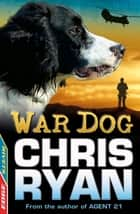 War Dog ebook by Chris Ryan