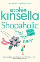 Shopaholic Ties The Knot - (Shopaholic Book 3) ebook by Sophie Kinsella