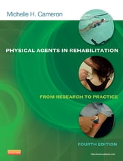 Physical Agents in Rehabilitation - E Book - From Research to Practice ebook by Michelle H. Cameron, MD, PT, OCS