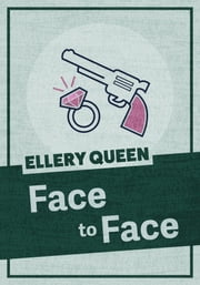 Face to Face ebook by Ellery Queen