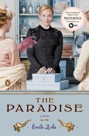 The Paradise - A Novel (TV tie-in) ebook by Emile Zola,Ernest Alfred Vizetelly