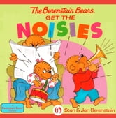 The Berenstain Bears Get the Noisies ebook by Stan Berenstain,Jan Berenstain