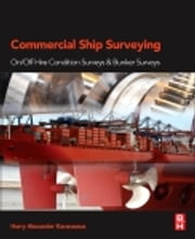Commercial Ship Surveying - On/Off Hire Condition Surveys and Bunker Surveys ebook by Harry Karanassos