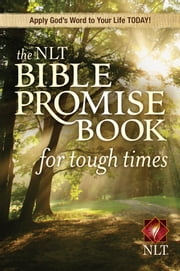 The NLT Bible Promise Book for Tough Times ebook by Ronald A. Beers