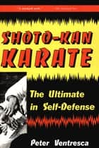 Shoto-Kan Karate ebook by Peter Ventresca