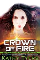 Crown of Fire ebook by Kathy Tyers