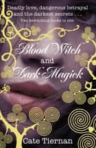 Blood Witch and Dark Magick ebook by Cate Tiernan