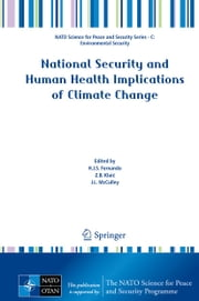 National Security and Human Health Implications of Climate Change ebook by Harindra Joseph Fernando,Z.B. Klaić,J.L. McCulley