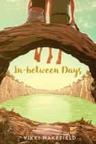In-between Days ebook by Vikki Wakefield