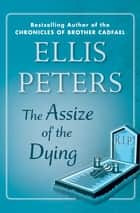 The Assize of the Dying ebook by Ellis Peters