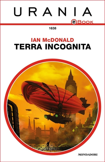 Terra incognita (Urania) ebook by Ian McDonald