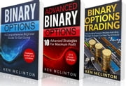 Binary Options Bundle - Binary Options, Binary Options Strategies, #4 ebook by Ken McLinton