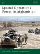 Special Operations Forces in Afghanistan ebook by Leigh Neville,Ramiro Bujeiro