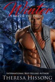 Winter (Rise of the Pride, Book 2) ebook by Theresa Hissong