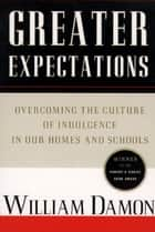 Greater Expectations ebook by William Damon