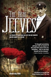 The Real Jeeves - The Cricketer Who Gave His Life for His Country and His Name to a Legend ebook by Brian Halford