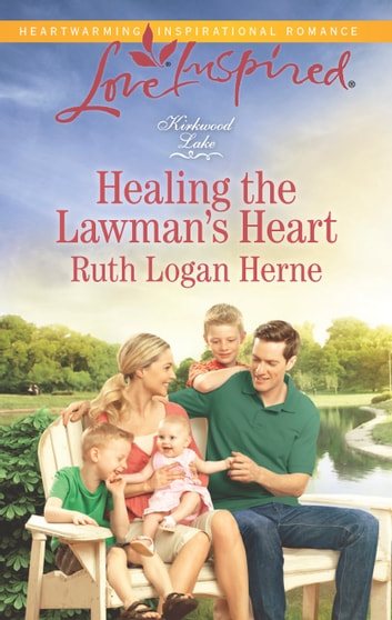 Healing the Lawman's Heart - A Fresh-Start Family Romance ebook by Ruth Logan Herne