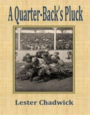 A Quarter-Back's Pluck ebook by Lester Chadwick