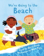 We're Going to the Beach ebook by Nancy Streza,Adam Pryce