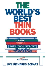 The World's Best Thin Books, Revised - What to Read When Your Book Report is Due Tomorrow ebook by Joni Richards Bodart