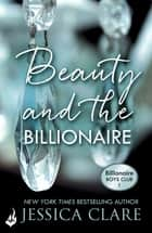 Beauty and the Billionaire: Billionaire Boys Club 2 ebook by Jessica Clare