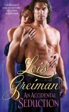 An Accidental Seduction ebook by Lois Greiman