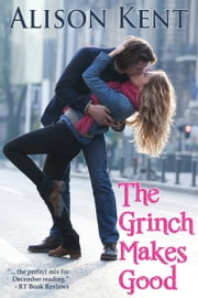 The Grinch Makes Good ebook by Alison Kent