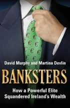 Banksters ebook by David Murphy, Martina Devlin