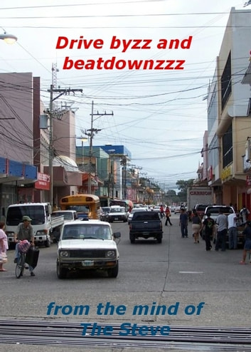 Drive byzz and beatdownzzz ebook by The Steve