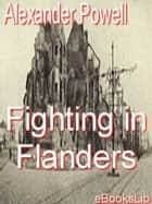 Fighting in flanders ebook by Alexander Powell