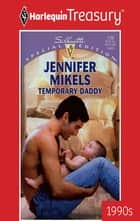 Temporary Daddy ebook by Jennifer Mikels