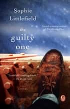 The Guilty One ebook by Sophie Littlefield
