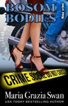 Bosom Bodies - Mina's Adventure, #2 ebook by maria grazia swan