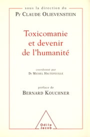Toxicomanie et devenir de l'humanité ebook by Claude Olievenstein