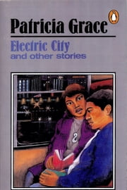 Electric City ebook by Patricia Grace