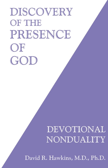 Discovery of the Presence of God ebook by David R. Hawkins, M.D./Ph.D.