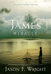 The James Miracle ebook by Jason F. Wright