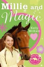 Millie and Magic ebook by Kelly McKain, Mandy Stanley