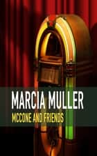 McCone and Friends ebook by Marcia Muller