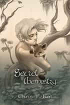 Secret Chemistry ebook by Chris T. Kat