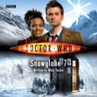 Doctor Who: Snowglobe 7 audiobook by Mike Tucker