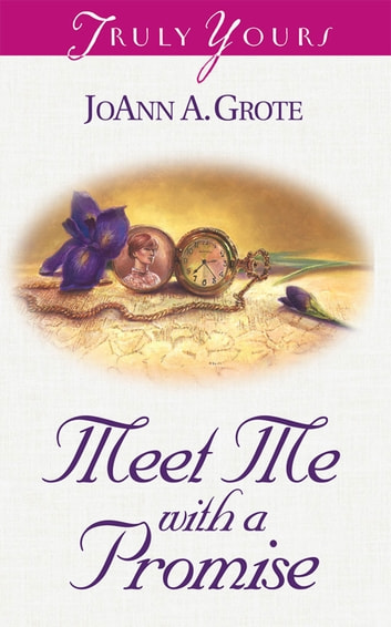 Meet Me With A Promise ebook by JoAnn A. Grote