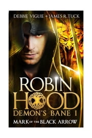 Robin Hood - Mark of the Black Arrow ebook by Debbie Viguie,James R. Tuck