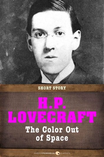 The Colour Out Of Space - Short Story ebook by H. P. Lovecraft