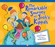 The Remarkable Journey of Josh's Kippah ebook by Barbara Elissa,Farida Zaman